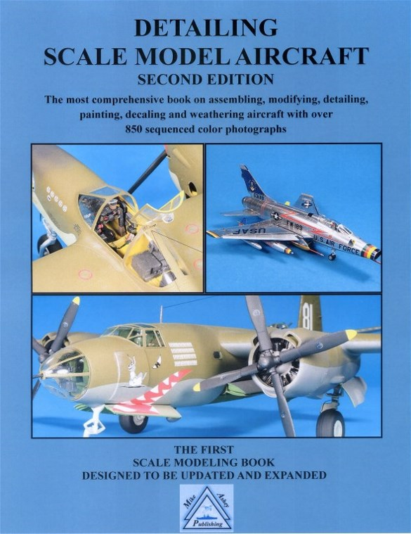 Detailing Scale Model Aircraft, second edition by Mike Ashey Publishing.