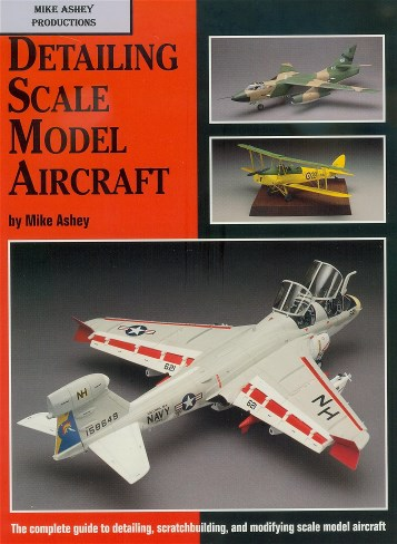 Detailing scale model aircraft by Mike Ashey.