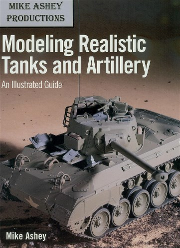 Modeling realistic tanks and artillery by Mike Ashey.